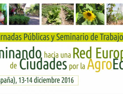 """JORNADAS """"Caminando hacia una Red europea de Ciudades por la Agroecología"""""""