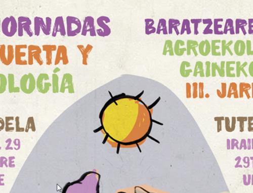III JORNADAS DE HUERTA Y AGROECOLOGÍA / BARATZAREN ETA AGROEKOLOGIAREN GAINEKO III. JARDUNALDIAK